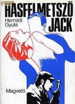 Hernádi Gyula: Hasfelmetsző Jack