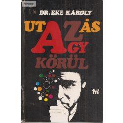 Dr. Eke Károly: Utazás az agy körül