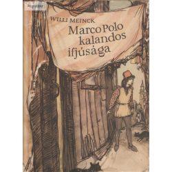 Willi Meinck: Marco Polo kalandos ifjúsága