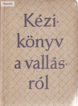 Győri Pálné (szerk.) Kézikönyv a vallásról