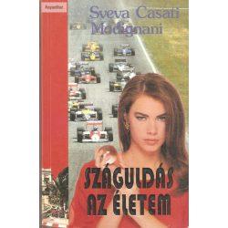Sveva Casati Modignani Száguldás az életem