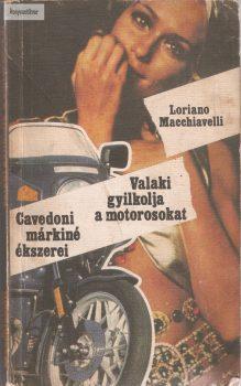 Loriano Macchiavelli: Valaki gyilkolja a motorosokat / Cavedoni márkiné ékszerei