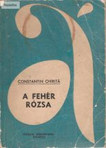 Constantin Chirita: A fehér rózsa