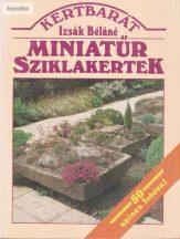 Izsák Béláné: Miniatűr sziklakertek