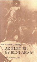 """Czeizel Endre: """"Az élet él és élni akar"""""""