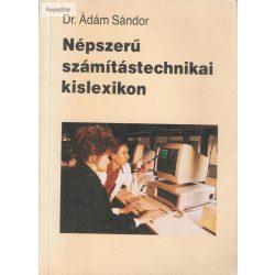 Dr. Ádám Sándor: Népszerű számítástechnikai kislexikon