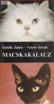 Szinák János - Veress István: Macskakalauz