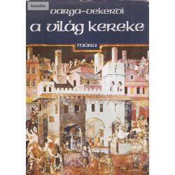 Varga Domokos – Vekerdi László: A világ kereke