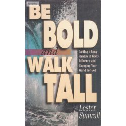 Lester Sumrall: Be bold and walk tall
