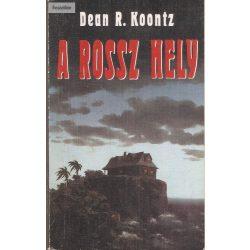 Dean R. Koontz: A rossz hely