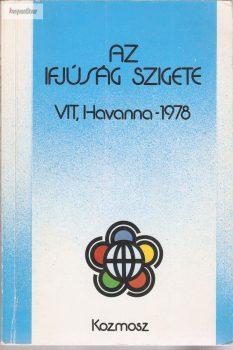 Az ifjúság szigete VIT. Havanna 1978