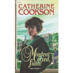 Catherine Cookson: Mindent érted, fiam