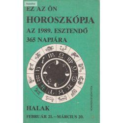 Ez az Ön horoszkópja az 1989. esztendő 365 napjára Halak