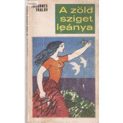 Johannes Tralow: A zöld sziget leánya