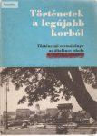 Történetek a legújabb korból Történelmi olvasókönyv az általános iskola 8. osztálya számára