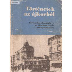 Történetek az újkorból Történelmi olvasókönyv az általános iskola 7. osztálya számára