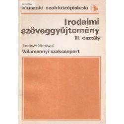 Horváth Zsuzsa: Irodalmi szöveggyűjtemény III.osztály műszaki szakközépiskola valamennyi szakcsoport (tankönyvpótló jegyzet)