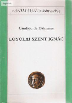 Cándido de Dalmases: Loyolai Szent Ignác