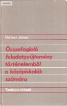 Gálosi János: Összefoglaló feladatgyűjtemény történelemből a középiskolák számára 1990