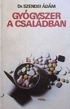 Szendei Ádám:  Gyógyszer a családban