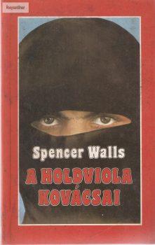 Spencer Walls: A holdviola kovácsai