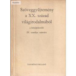 Szöveggyűjtemény a XX. század világirodalmából a középiskolák IV. osztálya számára