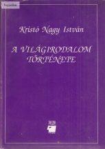Kristó Nagy István: A világirodalom története I-II.