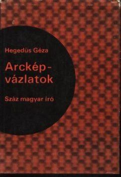 Hegedüs Géza: Arcképvázlatok  Száz magyar író