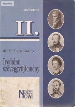 Mohácsi Károly: Irodalmi szöveggyűjtemény II. középiskola
