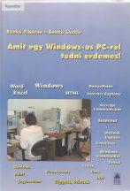 Benkő Tiborné - Benkő László: Amit egy Windows-os PC-ről tudni érdemes!