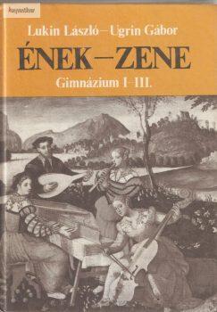 Lukin László - Ugrin Gábor: Ének-zene I.- III.