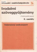 Horváth Zsuzsa: Irodalmi szöveggyűjtemény II.osztály műszaki szakközépiskola valamennyi szakcsoport (tankönyvpótló jegyzet)