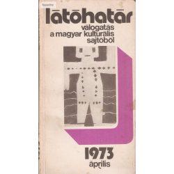 Látóhatár (Válogatás a magyar kulturális sajtóból 1973 április)