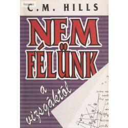C. M. Hills: Nem félünk a vizsgáktól