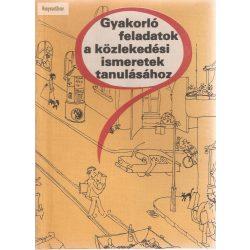 Gyakorló feladatok a közlekedési ismeretek tanulásához