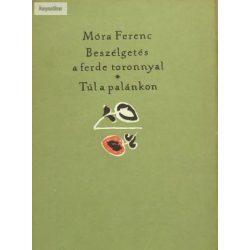 Móra Ferenc: Beszélgetés a ferde toronnyal/Túl a palánkon