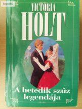 Victoria Holt: A hetedik szűz legendája
