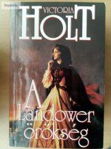 Victoria Holt: A Landower örökség