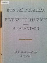 Honoré de Balzac: Elveszett illúziók / A kalandor I-II.
