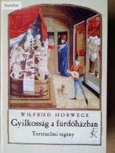 Wilfried Horwege: Gyilkosság a fürdőházban – Történelmi regény