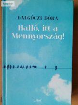Galgóczi Dóra: Halló, itt a Mennyország!