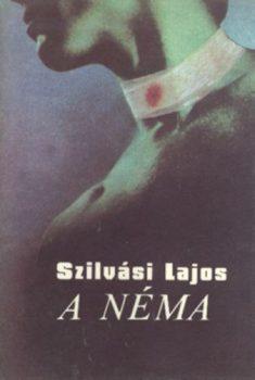 Szilvási Lajos: A néma