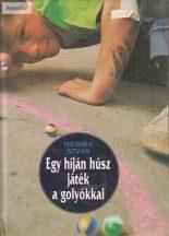 Thomka István: Egy híján húsz játék a golyókkal