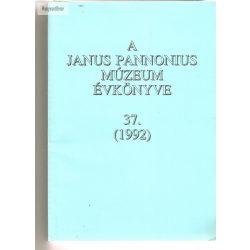 A Janus Pannonius Múzeum évkönyve 37. 1992