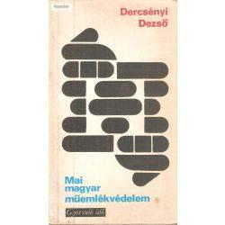 Dercsényi Dezső: Mai  magyar műemlékvédelem