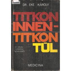 Dr. Eke Károly: Titkon innen - titkon túl