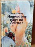 Balázs Anna: Hogyan lett nagy nő Anette?