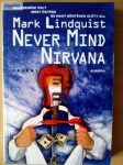 Mark Lindquist: Never Mind Nirvana