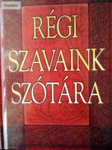 Gerencsér Ferenc (szerk.): Régi szavaink szótára