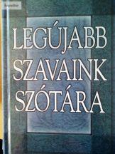 Gerencsér Ferenc: Legújabb szavaink szótára